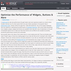 Optimize the Performance of Widgets, Buttons & More