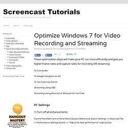 Optimize Windows 7 for Video Recording and Streaming