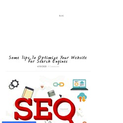Some Tips To Optimize Your Website For Search Engines
