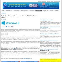 Optimize Windows 8 for use with a Solid State Drive (SSD)