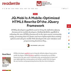 JQ.Mobi Is A Mobile-Optimized HTML5 Rewrite Of the JQuery Framework