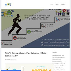 Why To Develop A Secured And Optimized Website Professionally?