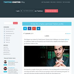 10 tips for a highly optimized Twitter profile | Blog | TwitterCounter