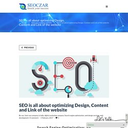 SEO is all about optimizing Design, Content and Link of the website