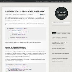 Optimizing the views list creation with document fragment | | BackboneFU, Resources for the Backbone.js developerBackboneFU, Resources for the Backbone.js developer
