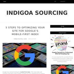 5 steps to optimizing your site for Google's mobile-first index - Indigoa Sourcing