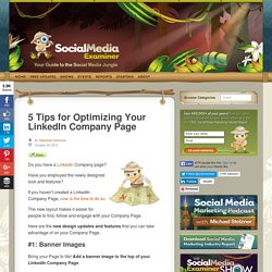 5 Tips for Optimizing Your LinkedIn Company Page