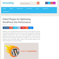 8 Best Plugins for Optimizing WordPress Site Performance