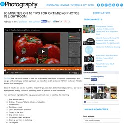 90 minutes on 10 Tips For Optimizing Photos in Lightroom