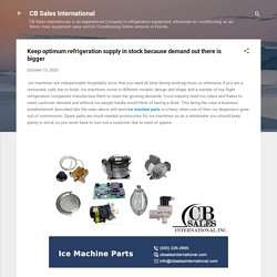 Keep optimum refrigeration supply in stock because demand out there is bigger