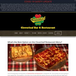 What's the very best Alternative on the Cloverleaf Dining Establishment Menu?