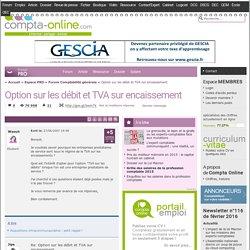 Option sur les débit et TVA sur encaissement