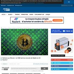 Options sur Bitcoin : le CME bat les records de Bakkt en 24 heures !