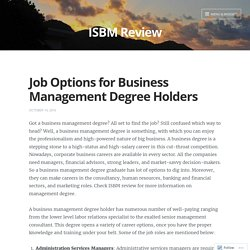 Job Options for Business Management Degree Holders – ISBM Review