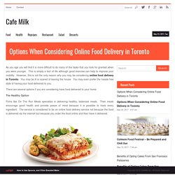 Options When Considering Online Food Delivery in Toronto