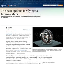 The best options for flying to faraway stars - Technology & science - Space