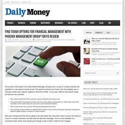 Find Tough Options for Financial Management with Phoenix Management Group Tokyo Review