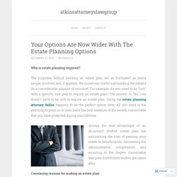 Your Options Are Now Wider With The Estate Planning Options