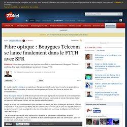 Fibre optique : Bouygues Telecom se lance finalement dans le FTTH avec SFR