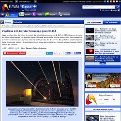 L'optique 2.0 du futur télescope géant E-ELT