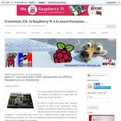 Opto-Pi : une carte pour isoler optiquement le GPIO du Raspberry pi sur KickStarter