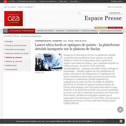 Espace Presse - Lasers ultra-brefs et optiques de pointe : la plateforme Attolab inaugurée sur le plateau de Saclay