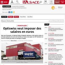 Optiswiss veut imposer des salaires en euros