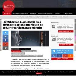 Identification biométrique : les dispositifs optoélectroniques de sécurité parviennent à maturité