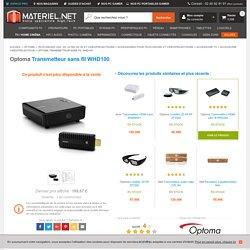 Optoma Transmetteur sans fil WHD100 - Achat sur Materiel.net