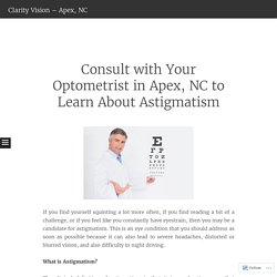 Consult with Your Optometrist in Apex, NC to Learn About Astigmatism