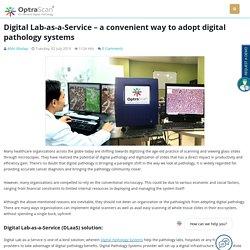 Our Latest Digital Pathology Blogs – OptraSCAN