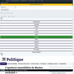 L'opulence immobilière de Marine Le Pen épinglée par « Le Canard enchaîné»