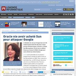 Oracle nie avoir acheté Sun pour attaquer Google