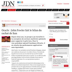 Oracle : John Fowler fait le bilan du rachat de Sun - JDN web & tech