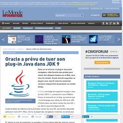 Oracle a prévu de tuer son plug-in Java dans JDK 9