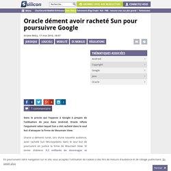 Oracle dément avoir racheté Sun pour poursuivre Google