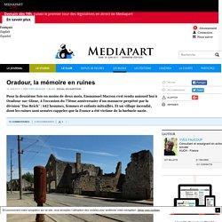 Oradour, la mémoire en ruines