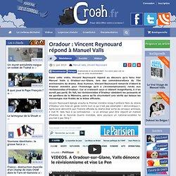 Oradour : Vincent Reynouard répond à Manuel Valls