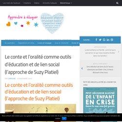 Le conte et l'oralité comme outils d'éducation et de lien social (l'approche de Suzy Platiel)