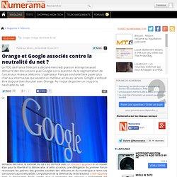 Orange et Google associés contre la neutralité du net ?