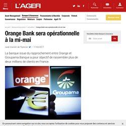 Orange Bank sera opérationnelle à la mi-mai
