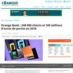 Orange Bank : 248 000 clients et 169 millions d'euros de pertes en 2018