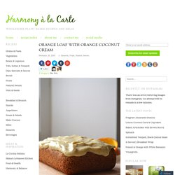 Orange Loaf with Orange Coconut Cream