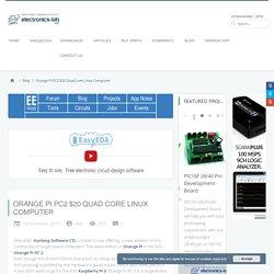 Orange Pi PC2 $20 Quad core Linux Computer - Electronics-Lab