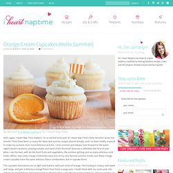 Orange Cream Cupcakes {Hello Summer} - I Heart Nap Time