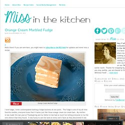 Orange Cream Marbled Fudge – Miss in the Kitchen
