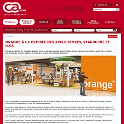 Orange à la croisée des Apple Stores, Starbucks et IKEA