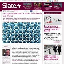 Orange-Dailymotion: le retour de la théorie des tuyaux