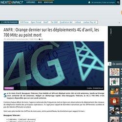ANFR : Orange dernier sur les déploiements 4G d'avril, les 700 MHz au point mort
