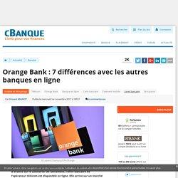 Orange Bank : 7 différences avec les autres banques en ligne